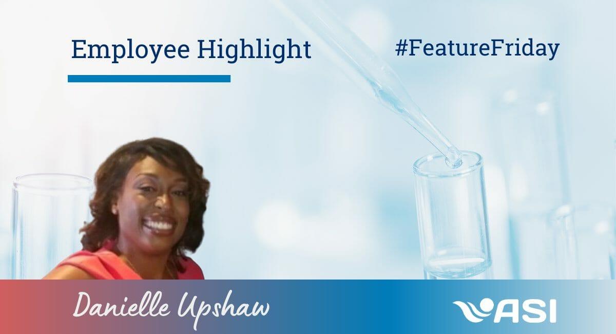 Employee Highlight: Danielle Upshaw